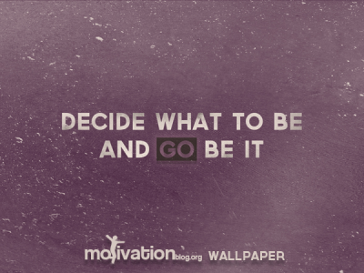 Decide what to be – wallpaper