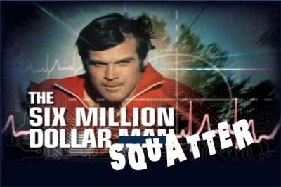The 6 Million Dollar Squatter