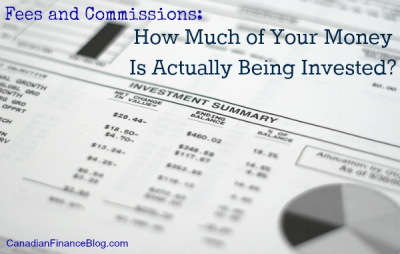 Fees and Commissions: How Much of Your Money Is Actually Being Invested?