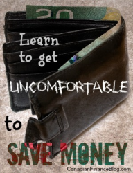 Learn to get Uncomfortable to Save Money