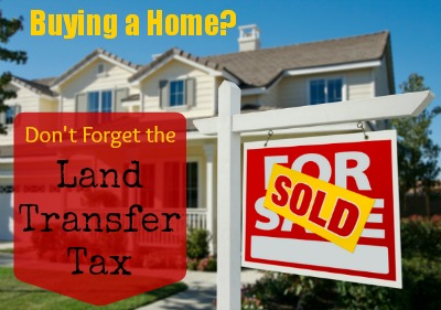 Buying a Home: Don't Forget the Land Transfer Tax