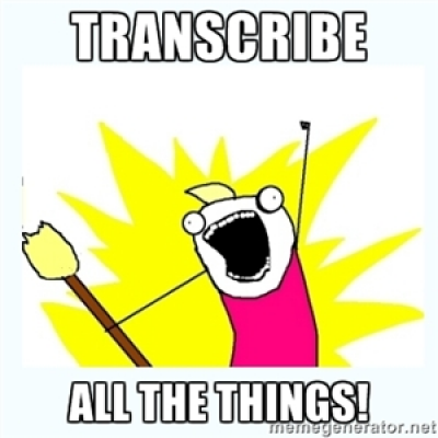 Transcribe ALL The Things! Benefits, Strategies, and More