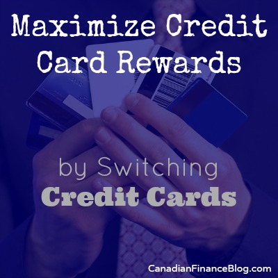 Maximize Credit Card Rewards by Switching Credit Cards