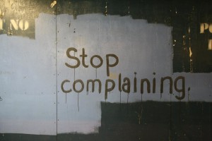 Stop Complaining:How to Stop Being a Workplace Nuisance