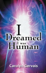 "A Review: ""I Dreamed I Was Human"" by Carolyn Gervais + MORE"