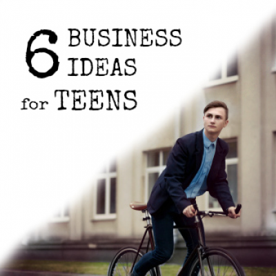 6 Business Ideas for Teenagers