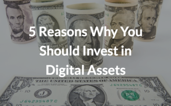 5 Reasons Why You Should Invest in Digital Assets