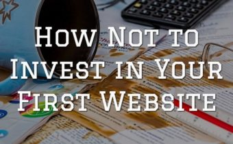 How Not to Invest in Your First Website