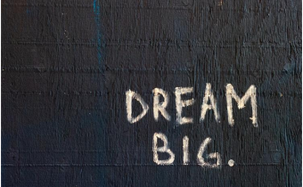 5 Reasons Why You Should Dream Big