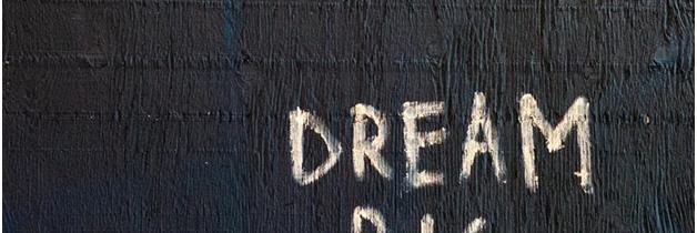 5 Reasons Why You Should Dream Big